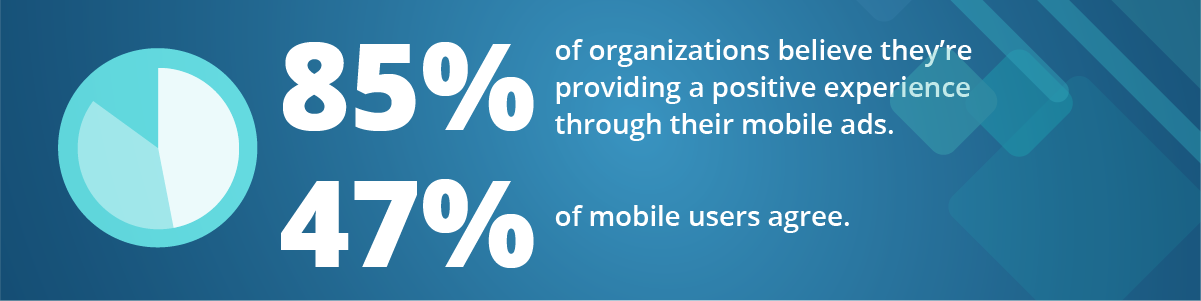 provide a positive experience through mobile ads